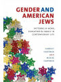 9781584657569 - Harriet Hartman: Gender and American Jews: Patterns in Work, Education, and Family in Contemporary Life