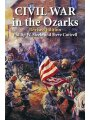 Civil War in the Ozarks: Revised Edition