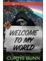 9781593096885 - Curtis Bunn: Welcome to My World: A Novel