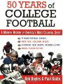 1602390908 - Bob Boyles; Paul Guido: 50 Years of College Football: A Modern History of America's Most Colorful Sport