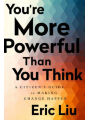 9781610397087 - Eric Liu: You're More Powerful than You Think: A Citizen's Guide to Making Change Happen