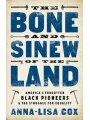 9781610398107 - Anna-Lisa Cox: The Bone And Sinew Of The Land: America's Forgotten Black Pioneers And The Struggle For Equality