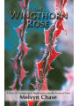 9781611394092 - Melvyn Chase: The Wingthorn Rose: A Story of Transgression, Redemption and the Power of Love