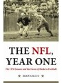 9781612345024 - Brad Schultz: The Nfl, Year One: The 1970 Season And The Dawn Of Modern Football
