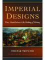 9781612346250 - Imperial Designs: War, Humiliation & the Making of History Deepak Tripathi Author