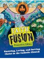 9781612787374 - Gloria Shahin: Faith Fusion: Knowing, Loving, and Serving Christ in the Catholic Church, Elementary School Student Edition