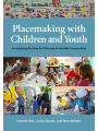 9781613321003 - Victoria Derr: Placemaking with Children and Youth: Participatory Practices for Planning Sustainable Communities