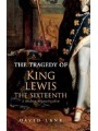 9781613462829 - Lane, David: The Tragedy of King Lewis the Sixteenth
