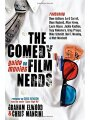 1614482217 - Graham Elwood; Chris Mancini: The Comedy Film Nerds Guide to Movies: Featuring Dave Anthony, Lord Carrett, Dean Haglund, Allan Havey, Laura