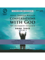 Conversations with God: An Uncommon Dialogue: Book 3, Volume 3, Hörbuch, Digital, 208min