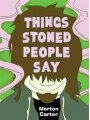 9781616080044 - Morton Carter: Things Stoned People Say