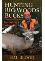 9781616080433 - Hal Blood: Hunting Big Woods Bucks: Secrets of Tracking and Stalking Whitetails