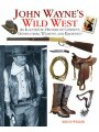 1616080531 - Bruce Wexler: John Wayne's Wild West: An Illustrated History of Cowboys, Gunfighters, Weapons, and Equipment