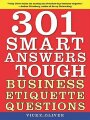 1616081414 - Vicky Oliver: 301 Smart Answers to Tough Business Etiquette Questions