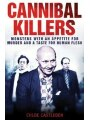 9781616081492 - Chloe Castleden: Cannibal Killers: Monsters with an Appetite for Murder and a Taste for Human Flesh