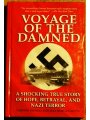 Voyage of the Damned: A Shocking True Story of Hope, Betrayal, Nazi Terror
