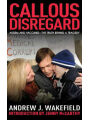 9781616081690 - Andrew J. Wakefield: Callous Disregard: Autism and Vaccines: The Truth Behind a Tragedy