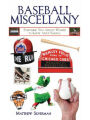 9781616081966 - Matthew Silverman: Baseball Miscellany: Everything You Always Wanted to Know About Baseball