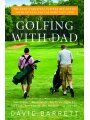 1616082534 - David Barrett: Golfing with Dad: The Game's Greatest Players Reflect on Their Fathers and the Game They Love