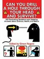 9781616082819 - Herausgeber: Rogers, Simon: Can You Drill a Hole Through Your Head and Survive?: 180 Fascinating Questions and Amazing Answers about Science, Health, and Nature