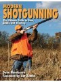 9781616082932 - Dave Henderson: Modern Shotgunning: The Ultimate Guide to Guns, Loads, and Shooting
