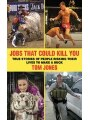 9781616083199 - Tom Jones: Jobs That Could Kill You: True Stories of People Risking Their Lives to Make a Buck