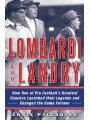 1616084413 - Ernie Palladino: Lombardi and Landry: How Two of Pro Football's Greatest Coaches Launched Their Legends and Changed the Game Fo