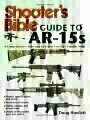 9781616084448 - Doug Howlett: Shooter's Bible Guide to AR-15s: A Comprehensive Reference to One of America's Favorite Rifles