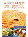 9781616084769 - Norma Miller: Waffles, Crepes, and Pancakes: With Delicious Toppings and Fillings