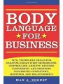 1616085363 - Max A. Eggert: Body Language for Business: How to Read and Use Body Language to Succeed in Business