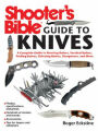9781616085773 - Roger Eckstine: Shooter's Bible Guide to Knives: A Complete Guide to Hunting Knives, Survival Knives, Folding Knives, Skinning Knives, Sharpeners