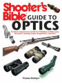 9781616086329 - Thomas McIntyre: Shooter's Bible Guide to Optics: The Most Comprehensive Guide Ever Published on Riflescopes, Binoculars, Spotting Scopes, Rangefin