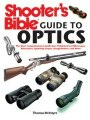 9781616086329 - Thomas McIntyre: Shooter's Bible Guide to Optics: The Most Comprehensive Guide Ever Published on Riflescopes, Binoculars, Spotting Scopes