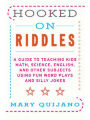 9781616086404 - Mary Quijano: Hooked on Riddles: A Guide to Teaching Math, Science, English, and Other Subjects Using Fun Word Plays and Silly Jokes
