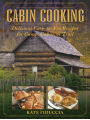 9781616086855 - Kate Fiduccia: Cabin Cooking: Delicious Easy-to-Fix Recipes for Camp, Cabin, or Trail