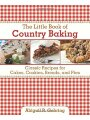 1616086890 - Abigail R. Gehring: The Little Book of Country Baking: Classic Recipes for Cakes, Cookies, Breads, and Pies