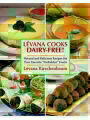 "9781616087067 - Levana Kirschenbaum: Levana Cooks Dairy-Free: Natural and Delicious Recipes for your Favorite ""Forbidden"" Foods"