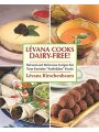 "1616087064 - L�vana Kirschenbaum: Levana Cooks Dairy-Free!: Natural and Delicious Recipes for Your Favorite ""Forbidden"" Foods"
