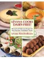 9781616087067 - Lévana Kirschenbaum: Levana Cooks Dairy-Free: Natural and Delicious Recipes for your Favorite Forbidden Foods