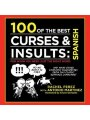 9781616087388 - Antonio Martinez, Rachel Perez: 100 of the Best Curses & Insults:  Spanish: For When You Need Just the Right Word