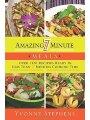 1616088125 - Yvonne Stephens: Amazing 7 Minute Meals: Over 100 Recipes Ready in Less Than 7 Minutes Cooking Time