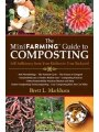 9781616088583 - Brett L. Markham: The Mini Farming Guide to Composting: Self-Sufficiency from Your Kitchen to Your Backyard