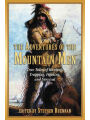 9781616088590 - Stephen Brennan: The Adventures of the Mountain Men: True Tales of Hunting, Trapping, Fighting, and Survival