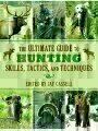 1616088796 - Jay Cassell: The Ultimate Guide to Hunting Skills, Tactics, and Techniques: A Comprehensive Guide to Hunting Deer, Big Game
