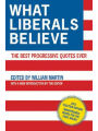 9781616088835 - William Martin: What Liberals Believe: The Best Progressive Quotes Ever