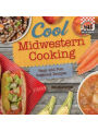 9781617838309 - Alex Kuskowski: Cool Midwestern Cooking: Easy and Fun Regional Recipes