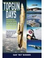 9781620871034 - Dave Baranek: Topgun Days: Dogfighting, Cheating Death, and Hollywood Glory as One of America's Best Fighter Jocks