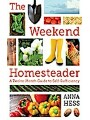 9781620879528 - Anna Hess: Weekend Homesteader - A Twelve-Month Guide to Self-Sufficiency