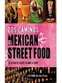 9781628734614 - Ivy Stark: Dos Caminos Mexican Street Food - 120 Authentic Recipes to Make at Home