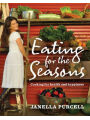 9781741754087 - Janella Purcell: Eating for the Seasons: Cooking for Health and Happiness - Book